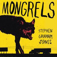 Mongrels - Stephen Graham Jones