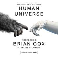 Human Universe - Professor Brian Cox,Andrew Cohen