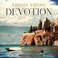 Devotion - Louisa Young