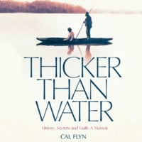 Thicker Than Water - Cal Flyn