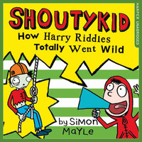 How Harry Riddles Totally Went Wild - Simon Mayle