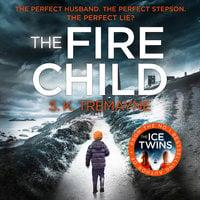 The Fire Child - S.K. Tremayne