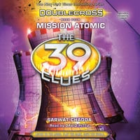 39 Clues - Mission Atomic - Sarwat Chadda