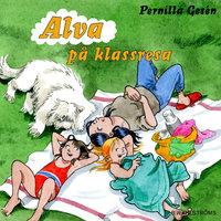 Alva 11 - Alva på klassresa - Pernilla Gesén