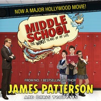 Middle School: The Worst Years of My Life - James Patterson