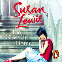 Too Close To Home - Susan Lewis