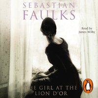 Girl At The Lion d'Or - Sebastian Faulks