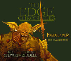 The Edge Chronicles 9: Freeglader - Paul Stewart,Chris Riddell