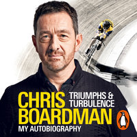 Triumphs and Turbulence: My Autobiography - Chris Boardman