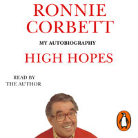 High Hopes: My Autobiography - Ronnie Corbett