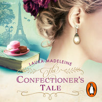 The Confectioner's Tale - Laura Madeleine