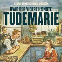 Hvad der videre hændte Tudemarie - Gudrun Eriksen, Maria Andersen