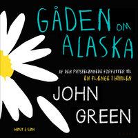 Gåden om Alaska - John Green