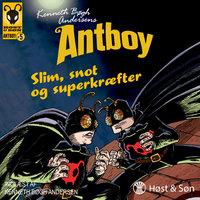 Slim, snot og superkræfter - Kenneth Bøgh Andersen
