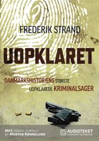 Uopklaret - Danmarkshistoriens største uopklarede kriminalsager - Frederik Strand