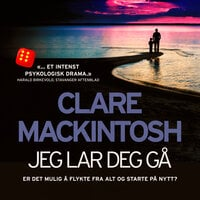 Jeg lar deg gå - Clare Mackintosh