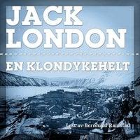 En Klondykehelt - Jack London