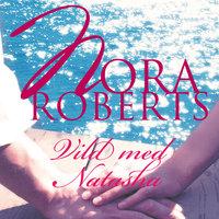 Vild med Natasha - Nora Roberts
