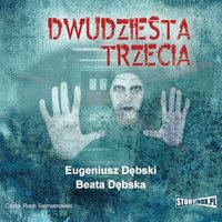 Dwudziesta trzecia - Eugeniusz Dębski,Beata Dębska