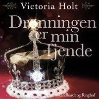Dronningen er min fjende - Victoria Holt