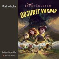 Odjuret vaknar - Ola Lindholm
