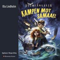 Kampen mot Samaael - Ola Lindholm