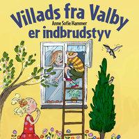 Villads fra Valby er indbrudstyv - Anne Sofie Hammer
