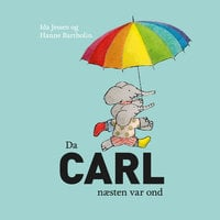 Da Carl næsten var ond - Ida Jessen,Hanne Bartholin