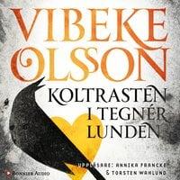 Koltrasten i Tegnérlunden - Vibeke Olsson