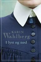 I lyst og nød - Karin Wahlberg