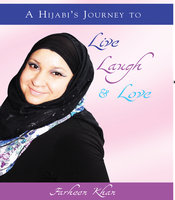 A Hijabi's Journey to Live, Laugh & Love - Farheen Khan