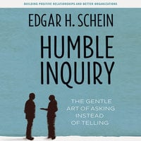 Humble Inquiry - Edgar H. Schein