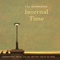 Internal Time - Till Roenneberg