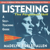Listening: The Forgotten Skill: A Self-Teaching Guide, 2nd Edition - Madelyn Burley Allen