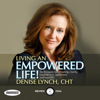 Living An Empowered Life! - Denise Lynch