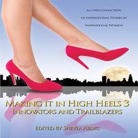 Making It in High Heels 3: Innovators and Trailblazers - Sheyla Abdic