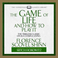 The Game of Life and How to Play It: The Timeless Classic on Successful Living - Mitch Horowitz, Florence Scovel Shinn