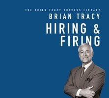 Hiring & Firing - Brian Tracy