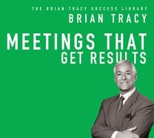 Meetings That Get Results - Brian Tracy