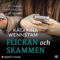 Flickan och skammen - Katarina Wennstam