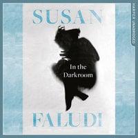 In the Darkroom - Susan Faludi