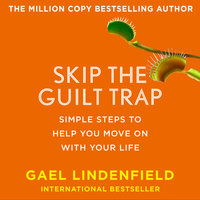 Skip the Guilt Trap - Gael Lindenfield