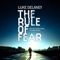 The Rule of Fear - Luke Delaney