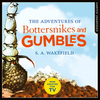 The Adventures of Bottersnikes and Gumbles - S.A. Wakefield