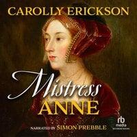 Mistress Anne - Carolly Erickson