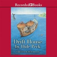 Drift House - Dale Peck