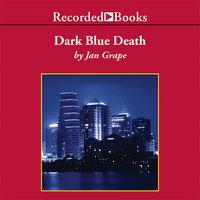 Dark Blue Death - Jan Grape
