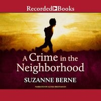 A Crime in the Neighborhood - Suzanne Berne