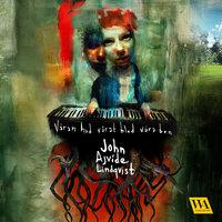 Våran hud, vårat blod, våra ben - John Ajvide Lindqvist