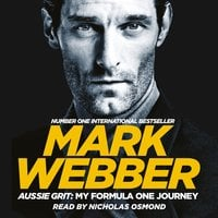 Aussie Grit: My Formula One Journey - Mark Webber